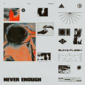 Never Enough by Sun