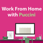 Work From Home With Puccini by Giacomo Puccini