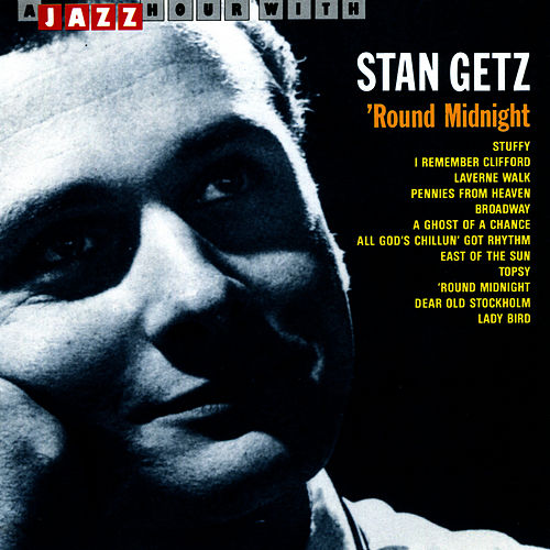 `Round Midnight by Stan Getz