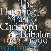 The Haunting Past of Christoph de Babalon, Vol. 1 de Christoph De Babalon