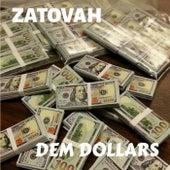 DEM DOLLARS by Zatovah