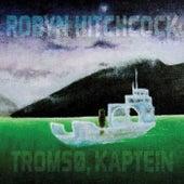 Tromsø, Kaptein de Robyn Hitchcock