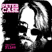 The Case Files von Peter Case