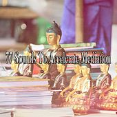 77 Sounds to Accelerate Mediation von Yoga