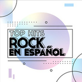 Top Hits Rock en español de Various Artists