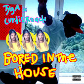 Bored In The House by Tyga & Curtis Roach