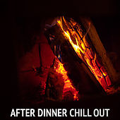 After Dinner Chill Out by Various Artists