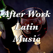 After Dinner Latin Music by Various Artists