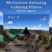 Meditation Relaxing Calming Pilates 432 Hz Music Vol.2 di Bernardo Lafonte