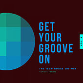 Get Your Groove On (The Tech House Edition), Vol. 4 von Various Artists