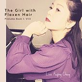 The Girl with Flaxen Hair, Preludes Book I: VIII by Lisa Ruping Cheng