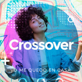Yo me quedo en casa Crossover von Various Artists