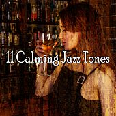 11 Calming Jazz Tones by Bar Lounge