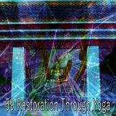 59 Restoration Through Yoga von Yoga