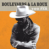 Too Far de The Boulevards