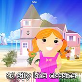 26 Silly Kids Classics by Canciones Infantiles