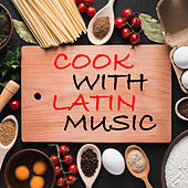 Cook With Latin Music by Various Artists