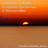 Fauré: Complete Nocturnes & Barcarolles by Claudio Colombo