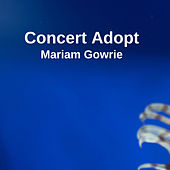 Concert Adopt by Mariam Gowrie