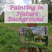 Painting in Nature Background by Various Artists