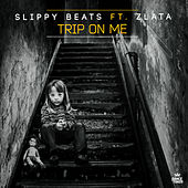 Trip On Me by Slippy Beats