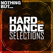 Nothing But... Hard Dance Selections, Vol. 04 de Various Artists
