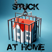 Stuck At Home by Various Artists