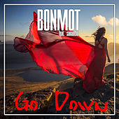 Go Down by Bon Mot