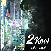 2 Kool by John Dutch