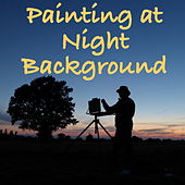 Painting at Night Background by Various Artists