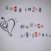 Love Songs de Lucian Wisniewski