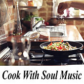 Cook With Soul Music by Various Artists
