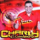 Cambio y Fuera de Charly El Cumbiero
