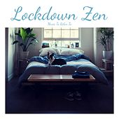 Lockdown Zen (Music to Relax To) von Best Relaxing SPA Music