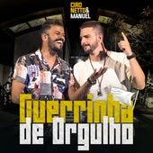 Guerrinha de Orgulho (Ao Vivo) de Ciro Netto e Manuel