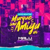 Marque Sua Amiga Aí (Brega Funk) de Malú