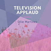 Television Applaud by Ollie Martinez