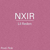 NXIR by Lil Reden