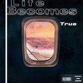 Life Becomes True von Exeat