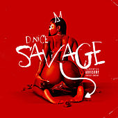 Savage by D-Nice