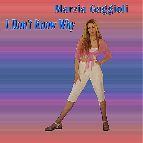 I Don't Know Why by Marzia Gaggioli