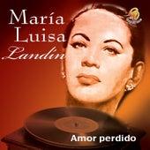 Amor Perdido von María Luisa Landín