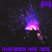 Transformers Prime Theme by Megaraptor