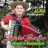 Com a Alma Fandangueira de Jardel Borba
