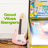 Good Vibes Bangers di Various Artists