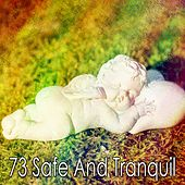73 Safe and Tranquil de Calming Sounds