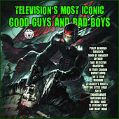 Television's Most Iconic Good Guys and Bad Boys de Various Artists