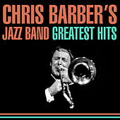 Greatest Hits by Chris Barber's Jazz Band