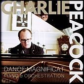 Dance Magnificat: Piano & Orchestration by Charlie Peacock