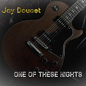One of These Nights by Jay Doucet